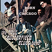 Born in Chicago: The Best of the Paul Butterfield