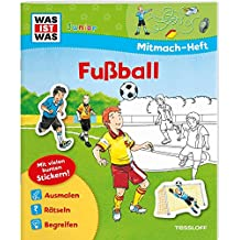 Mitmach-Heft Fußball: Malen, Rätseln, Stickern (WAS IST WAS Junior Mitmach-Hefte)