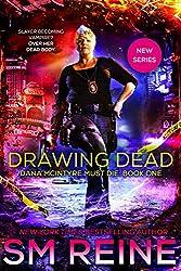 Drawing Dead: An Urban Fantasy Thriller (Dana McIntyre Must Die Book 1)