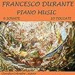 Francesco Durante: Piano Music, 6 Sonate & 10 Toccate
