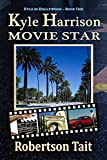 Kyle Harrison Movie Star (Kyle in Hollywood Book 1) by Robertson Tait