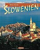 Reise durch SLOWENIEN - Ein Bildband mit 180 Bildern - STÜRTZ Verlag -