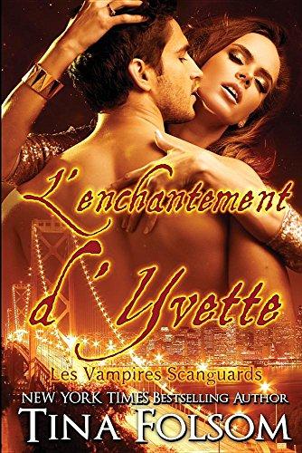 L'enchantement d'Yvette (Les Vampires Scanguards)