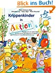 Krippenkinder in Aktion: Praxisbuch m...