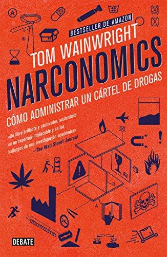 Descargar Libro Narconomics: Cómo administrar un cartel de la droga de Tom Wainwright