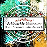 Songtexte von A Case of Grenada - Hell Is Actually All Around