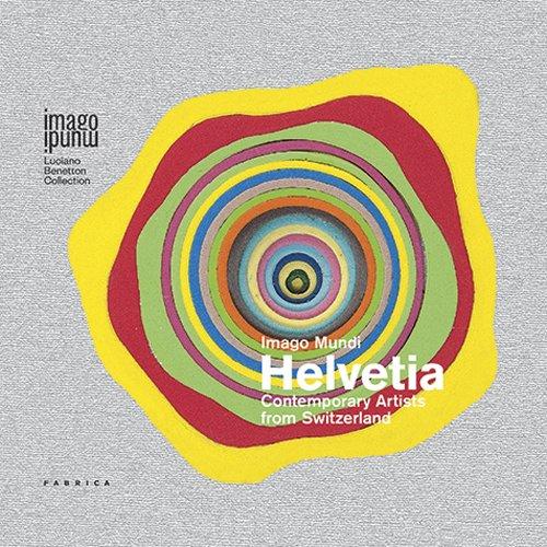 Imago mundi Helvetia. Contemporary artists from Switzerland. Ediz. multilingue (Imago Mundi. Luciano Benetton collection) por aa.vv.