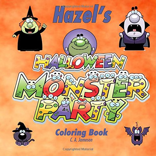 Hazel's Halloween Monster Party Coloring Book (Personalized Books for Children) (Personalized Children's Books)