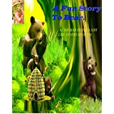A Fun Story To Bear. As the bear helped a lost girl to find his house.: Fairy tale with pictures for kids. Children from 3 to 5 years. (English Edition)