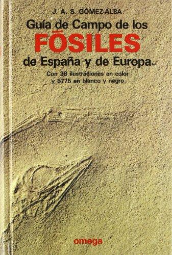 GUIA DE CAMPO FOSILES ESPAÑA Y EUROPA (GUIAS DEL NATURALISTA-FÓSILES) por JULIO GOMEZ-ALBA RUIZ