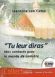 Telecharger Livres Tu leur diras Mes contacts avec le monde de Lumiere (PDF,EPUB,MOBI) gratuits en Francaise