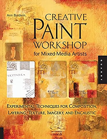 Creative Paint Workshop for Mixed-Media Artists: Experimental Techniques for Composition,