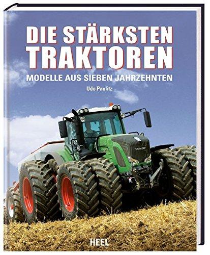 Die stärksten Traktoren: Modelle aus sieben  Jahrzehnten