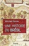 Une Histoire du Brésil par Faure