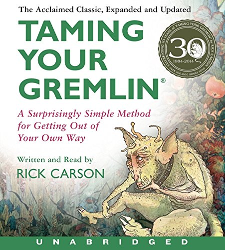 Taming Your Gremlin (Revised Edition) CD: A Surprisingly Simple Method for Getting Out of Your Own Way por Rick Carson