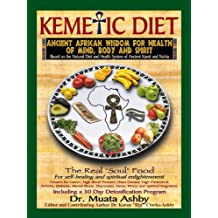 Kemetic Diet: Ancient African Wisdom for Health of Mind, Body and Spirit (English Edition)