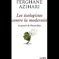 Les Ecologistes contre la modernité