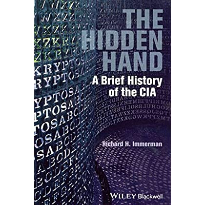 [(The Hidden Hand : A Brief History of the CIA)] [By (author) Richard H. Immerman] published on (April, 2014)