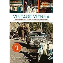 Vintage Vienna: Sensationen des Alltags, Everyday Sensations