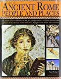 Life in Ancient Rome: People & Places: An Illustrated Reference To The Art, Architecture, Religion, Society And Culture Of The Roman World With Over 450 Pictures, Maps And Artworks by Nigel Rodgers (2014-12-07) - Nigel Rodgers