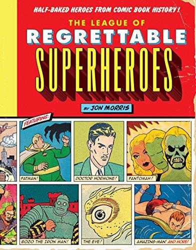 League Of Regrettable Superheroes (Comic Book History) por Jon Morris