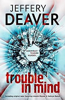 Trouble in Mind (English Edition) par [Deaver, Jeffery]