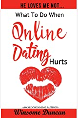 He Loves Me Not...: What To Do When Online Dating Hurts Paperback