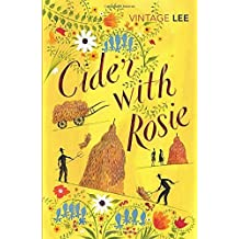 Cider With Rosie (Vintage Classics) by Laurie Lee (1-Nov-2002) Paperback