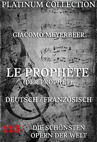 Le Prophète (Der Prophet): Die  Opern der Welt (German Edition)