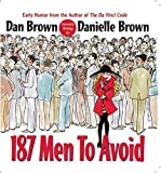 187 Men to Avoid: A Survival Guide for the Romantically Frustrated Woman by Dan Brown (14-Jul-2006) Paperback