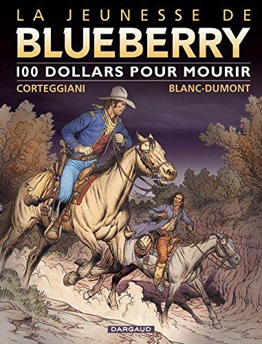 Jeunesse de Blueberry (La) - tome 16-100 $ pour mourir