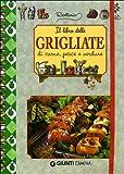 Il libro delle grigliate di carne, pesce e verdure