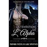 La Tentation de l'Alpha: Une romance de loup métamorphe milliardaire