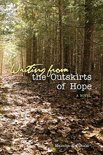 Writing From the Outskirts of Hope: A Novel