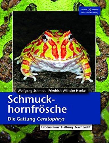 Schmuckhornfrösche: Die Gattung Ceratophrys (Terrarien-Bibliothek)