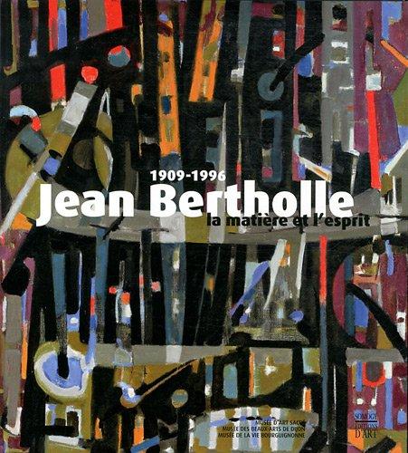 Jean Bertholle (1909-1996) : La matière et l'esprit