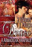 Draco - A Armadilha Vampiros: do Vampiro Delícias: 2 Livros 1 Preço: 2 Livros 1 Preço: Vampiro anseia por seu passado e Cupcakes (Portuguese Edition)