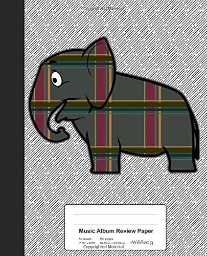 Music Album Review Paper: Elephant Plaid Book (Weezag Music Album Review Paper Notebook, Band 118)