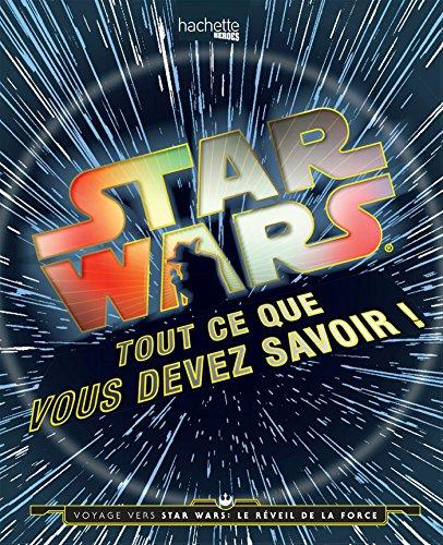 Star Wars Tout ce que vous devez savoir
