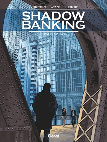 Shadow banking [Bande dessinée] [Série] (t.04) : Hedge fund blues