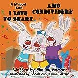 I Love to Share - Amo Condividere: English Italian Bilingual Book
