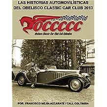 LAS HISTORIAS AUTOMOVILÍSTICAS DEL OBELISCO CLASSIC CAR CLUB: Historias publicadas en 2013 - Libro 004 (Serie) (Spanish Edition)
