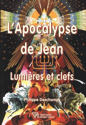 Apocalypse de Jean - Lumières et clefs par Philippe Deschamps