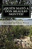 ¿Quién mato a don Braulio Montes?