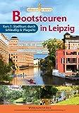 Bootstouren in Leipzig - Kurs 7: Stadtkurs durch Schleußig & Plagwitz (Böhlitzer Hefte)