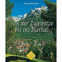 Von der Zugspitze bis ins Isartal (Glanzlichter der Alpen)