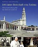 100 Jahre Botschaft von Fatima: MItverantwortung für das Heil der anderen -