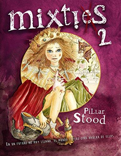 Mixties 2: En un futuro no muy lejano, el mundo entero oirá hablar de ellos. por Pillar Stood