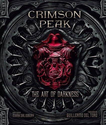 Crimson Peak The Art of Darkness by Mark Salisbury (2015-10-16)