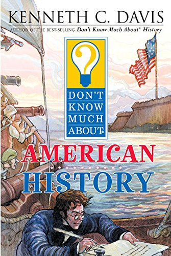 Don't Know Much about American History por Kenneth C. Davis